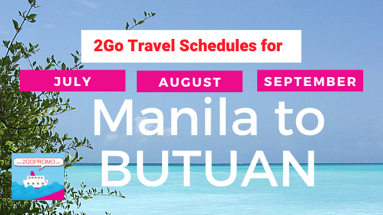 2go schedules BUTUAN july to september