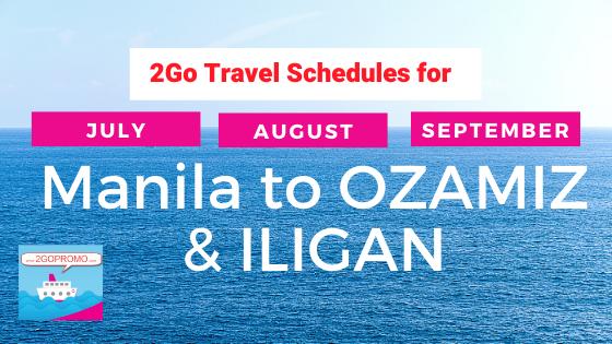 2go schedules OZAMIZ & ILIGAN july to september